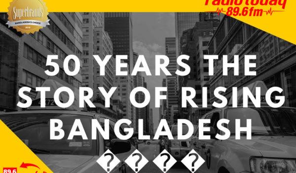 50 years the story of rising Bangladesh