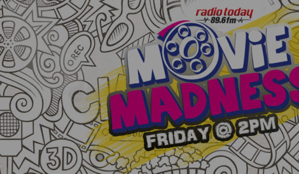 RADIO TODAY MOVIE MADNESS