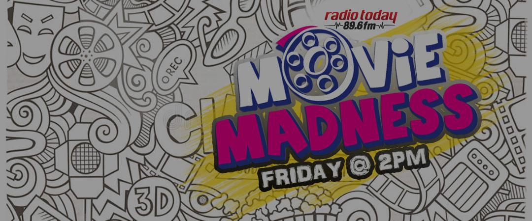 RADIO TODAY MOVIE MADNESS