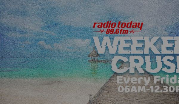 RADIO TODAY WEEKEND CRUSH